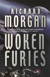 Woken Furies (Takeshi Kovacs #3) by Richard Morgan image
