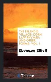 The Splendid Village by Ebenezer Elliott