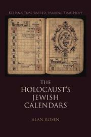 The Holocaust's Jewish Calendars by Alan Rosen