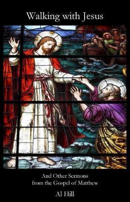 Walking with Jesus by Al Hill