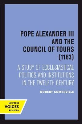 Pope Alexander III And the Council of Tours (1163) by Robert Somerville