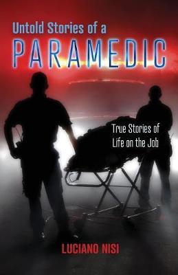 Untold Stories of a Paramedic by Luciano Nisi image
