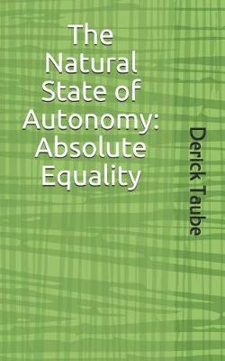 The Natural State of Autonomy by Derick Taube