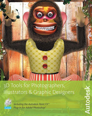 3D Tools for Photographers, Illustrators and Graphic Designers by Autodesk Maya Press image