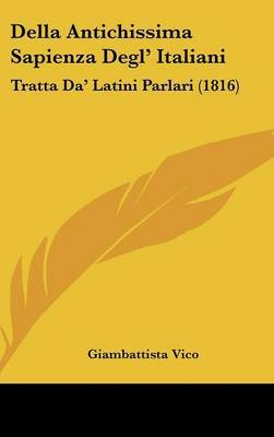 Della Antichissima Sapienza Degl' Italiani: Tratta Da' Latini Parlari (1816) by Giambattista Vico image