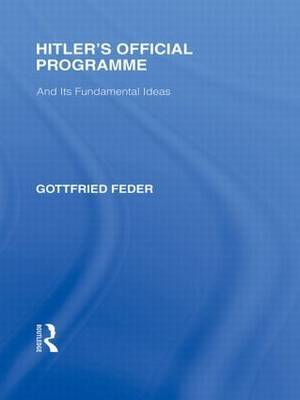 Hitler's Official Programme RLE Responding to Fascism by Gottfried Feder