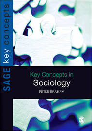 Key Concepts in Sociology by Peter H. Braham