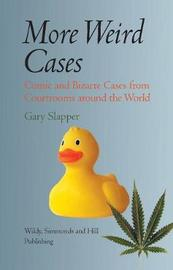 More Weird Cases by Gary Slapper