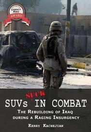 SUVs SUCK in Combat by Kerry C Kachejian
