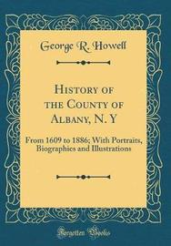 History of the County of Albany, N. y by George R Howell image