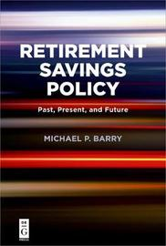 Retirement Savings Policy by Michael P Barry
