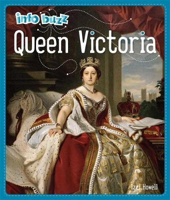 Info Buzz: History: Queen Victoria by Izzi Howell image