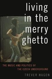 Living in The Merry Ghetto by Trever Hagen