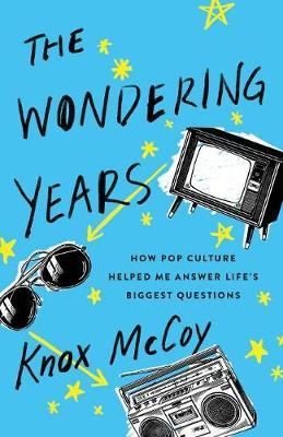 The Wondering Years by Knox McCoy
