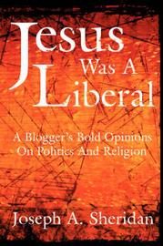 Jesus Was A Liberal by Joseph, A. Sheridan image