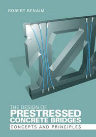 The Design of Prestressed Concrete Bridges by Robert Benaim image