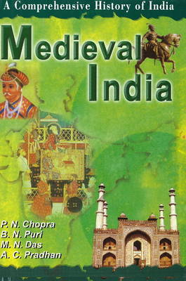 Medieval India: A Comprehensive History of India: Pt. II by P.N. Chopra image