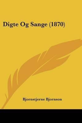 Digte Og Sange (1870) by Bjornstjerne Bjornson image