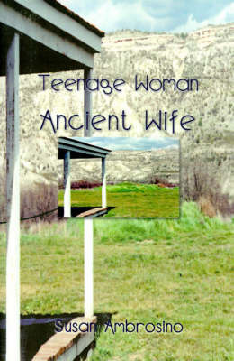 Teenage Woman Ancient Wife by Susan Ambrosino