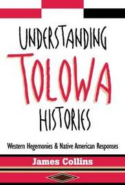Understanding Tolowa Histories by James Collins