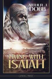 Living with Isaiah by Arthur J. Dobb image