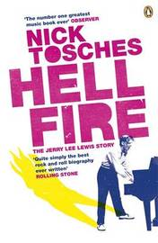 Hellfire: The Jerry Lee Lewis Story by Nick Tosches image