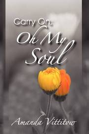 Carry On, Oh My Soul by Amanda Vittitow image