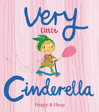 Very Little Cinderella by Teresa Heapy