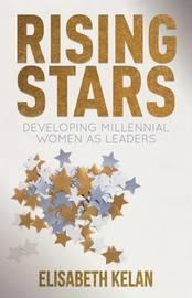 Rising Stars by Elisabeth Kelan