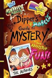 Gravity Falls Dipper's and Mabel's Guide to Mystery and Nonstop Fun! by Rob Renzetti