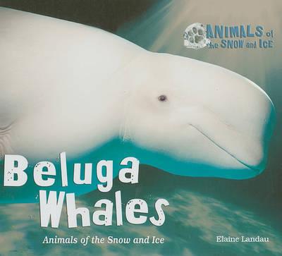 Beluga Whales by Elaine Landau