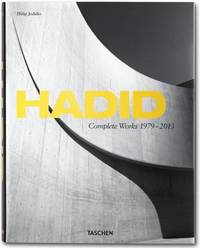 Hadid. Complete Works 1979-today by Philip Jodidio