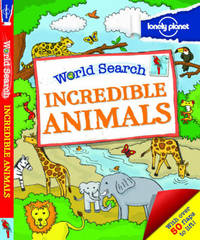 World Search - Incredible Animals by Lonely Planet