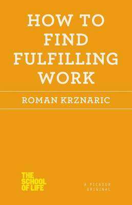 How to Find Fulfilling Work by Roman Krznaric