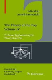 The Theory of the Top. Volume IV by Felix Klein