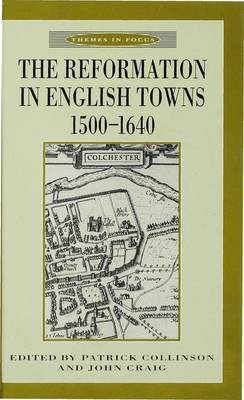 The Reformation in English Towns, 1500-1640 by John Craig image