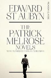 The Patrick Melrose Novels by Edward St.Aubyn