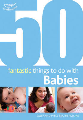 50 Fantastic Things to Do with Babies: Stage 1 by Clare Beswick image