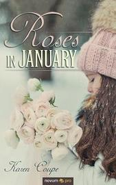 Roses in January by Karen Coupe image
