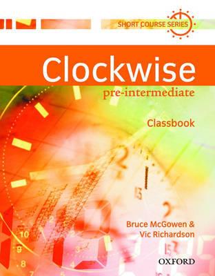 Clockwise: Pre-Intermediate: Classbook by Bruce McGowen