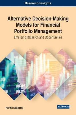Alternative Decision-Making Models for Financial Portfolio Management by Narela Spaseski