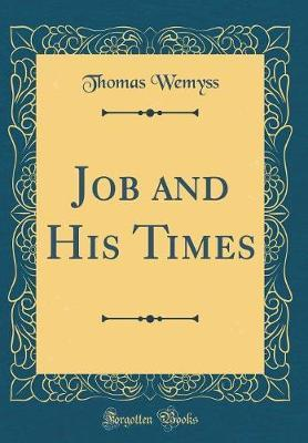 Job and His Times (Classic Reprint) by Thomas Wemyss image
