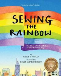 Sewing the Rainbow by Gayle E Pitman