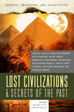 Exposed, Uncovered, and Declassified: Lost Civilizations & Secrets of the Past: Original Essays by Erich Von Daniken, Philip Coppens, Frank Joseph, Oberon Zell-Ravenheart, Steven Sora, Nick Redfern, Marie D. Jones & Larry Flaxman, and Thomas G. Brophy