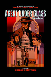 Agent Under Glass by George B. Mettler