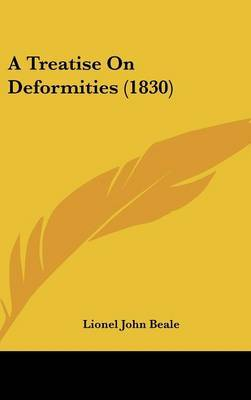 A Treatise on Deformities (1830) by Lionel John Beale image
