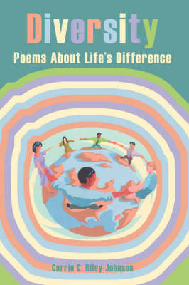 Diversity: Poems About Life's Difference by Carrie C. Riley-Johnson