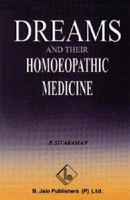 Dreams and Their Homoeopathic Medicines by P. Sivarama