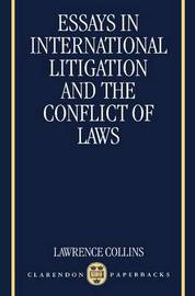 Essays in International Litigation and the Conflict of Laws by Lawrence Collins