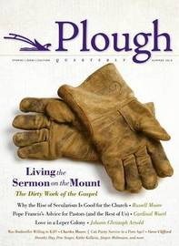 Plough Quarterly No. 1 by Russell D Moore